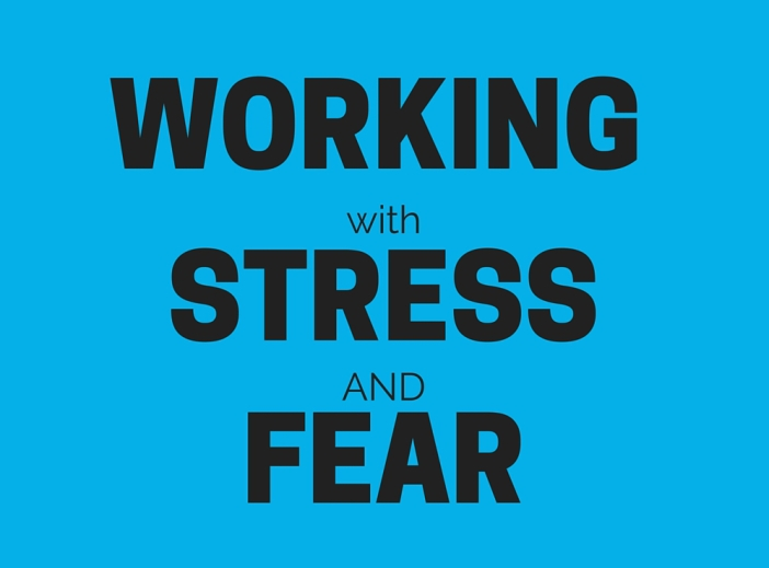 WORKING with STRESS and FEAR-trunc