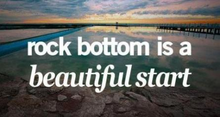 Rock Bottom is a Beautiful Start